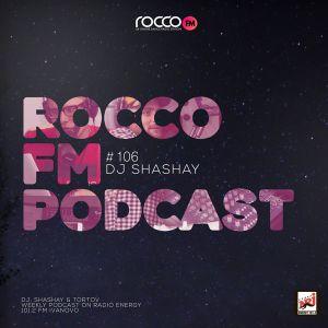 DJ Shashay - Rocco FM #110 : 7.09.2017