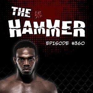 The Hammer MMA Radio - Episode 360