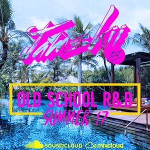 JAMSKIIDJ - OLD SCHOOL R&B (SUMMER 17 MIX)