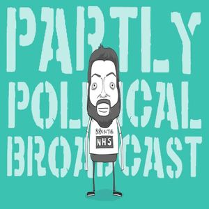 Partly Political Broadcast - Episode 66, 27th June 2017