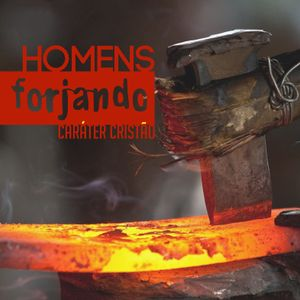 HOMENS FORJANDO CARÁTER CRISTÃO | AULA 07