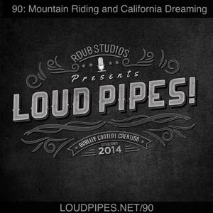 90: Mountain Riding and California Dreaming