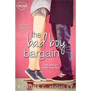 YA Author Kendra C. Highley Discusses Why a Bad Boy May Be a Good Bargain