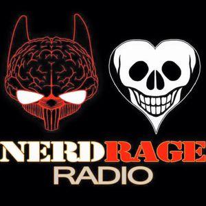 Nerd Rage Radio Podcast Episode 81