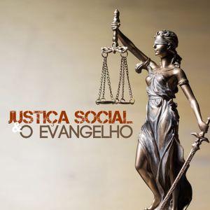 JUSTIÇA SOCIAL & O EVANGELHO | AULA 02