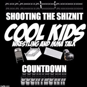 Shooting the Shiznit: Cool Kids Countdown: Top 10 Types of Wrestling Fans (2017)