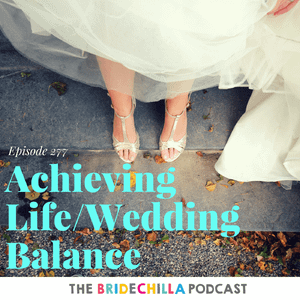 277- Achieving Life/Wedding Balance