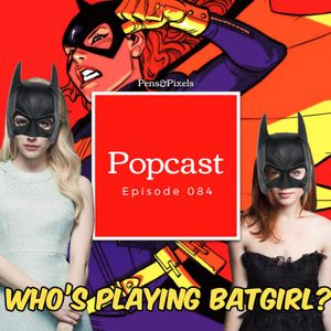 Who's playing Batgirl? The Splintering Marvel Cinematic Universe and E3 No Shows - Episode 084