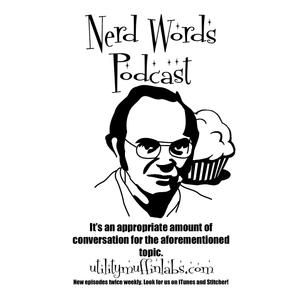 Nerd Words Episode 77