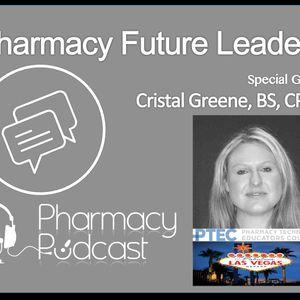 Pharmacy Future Leaders - Cristal Greene - Pharmacy Podcast Episode 436