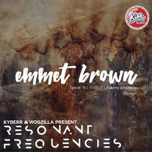 Resonant Frequencies #19 - Emmet Brown Interview & Guestmix