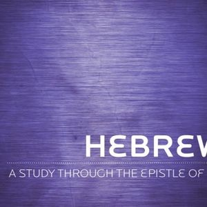 Hebrews - Week 17 - Audio