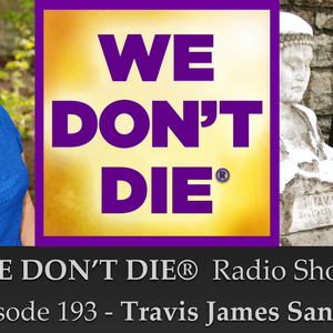 """193  Travis James Sanders - Medium & Author of """"I Am Psychic, So Are You!"""""""