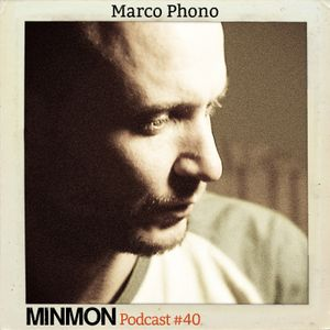 MINMON Podcast #40 by Marco Phono
