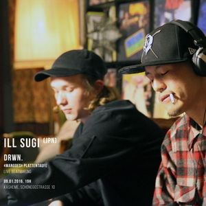 ILL SUGI Live Set (January 9th 2017)