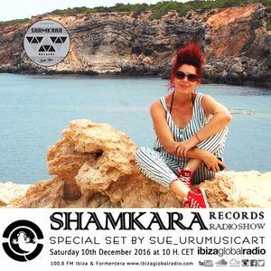 SHAMKARA RADIO SHOW #134 @ iBIZA GLOBAL RADIO SHAMKARA RECORDS BY SUE