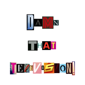 Damn That Television #75 - Hobo Mages
