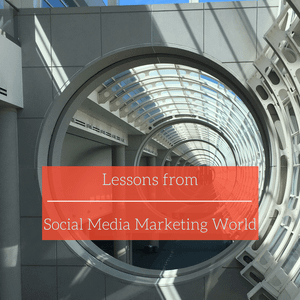 Ep 95: Lessons from Social Media Marketing World