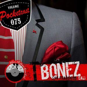 Pocketcast Volume 075 l T - BONEZ l San Francisco, California