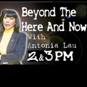 Episode 27- Beyond the Here and Now with Antonia Lau