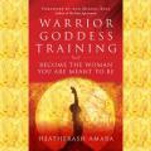 The Dr. Pat Show: Talk Radio to Thrive By!: Warrior Goddess Training with HeatherAsh Amara