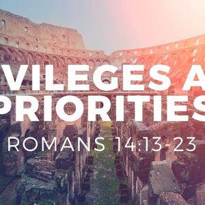 Privileges and Priorities [Romans 14:13-23]