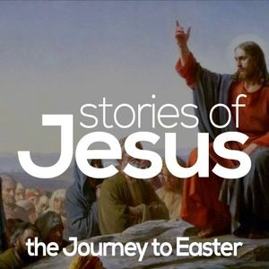 Stories of Jesus: Sermon on the Mount Part 2