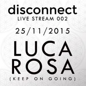 disconnect 002 - Luca Rosa (Keep on Going)