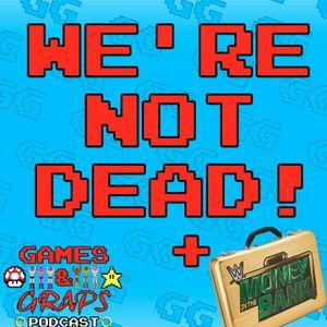 """We're Not Dead!"" - Games 'n' Graps Podcast - Bonus Episode"