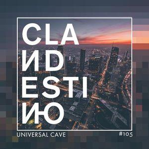 Clandestino 105 - Universal Cave