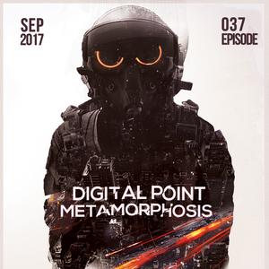 Digital Point - Metamorphosis - Episode 037 [September 2017]