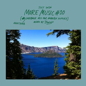 MORE MUSIC #10 Mixed By Marius (07.2014) - Another laidback mix for modern hippies.