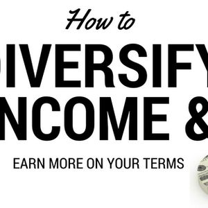 How to diversify your income and increase earning potential – Episode 253