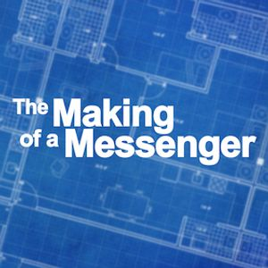 Part 1: The Making of a Messenger - The Making of a Messenger