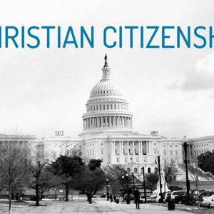 Christian Citizenship: Part 1 (Audio)
