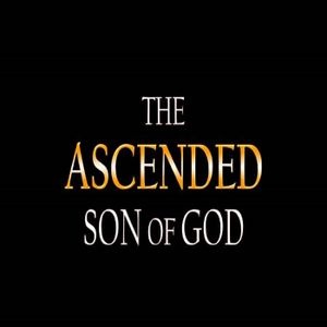 The Ascended Son of God