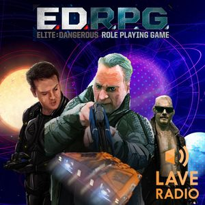 Lave Radio Plays EDRPG - Incident at Baijangu Pt.4