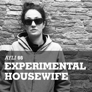 AYLI Podcast #66 - Experimental Housewife