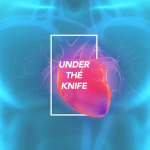 Under the Knife • Week 4