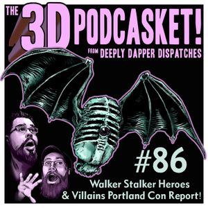 3D 86 - Walker Stalker Heroes & Villains Convention Portland - Walking Dead Report