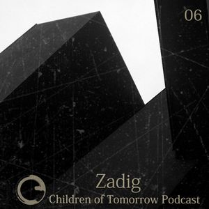 Children Of Tomorrow's Podcast 06 - Zadig
