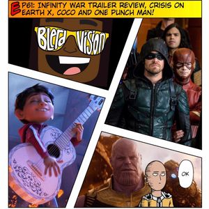 EP61: Infinity War Trailer Review, Crisis on Earth X, Coco and One Punch Man!