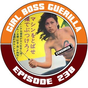 EP238 - Girl Boss Guerilla