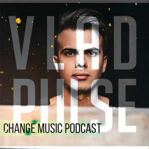 Vlad Pulse - Change Music Podcast #021