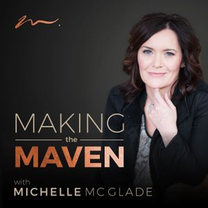 7 Things Mavens Do Differently to Reach Success | Michelle McGlade | MTM099