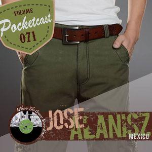 Pocketcast Volume 071  l Jose Alanisz l (Mexican House Unity) l Mexico