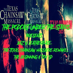The Podcast Under the Stairs - Baz v Horror 34 - The Baz V Leatherface Pt.3