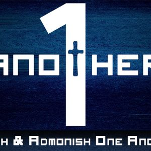 One Another | Teach & Admonish One Another