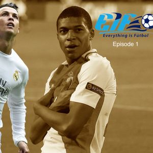 The EiF Show Ep. 1 - Mbappé to Madrid? CR7 to United? VAR a success?