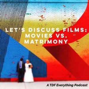 Movies vs. Matrimony: Round 9